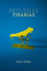 """Capa """"Pequenas Tiranias"""""""