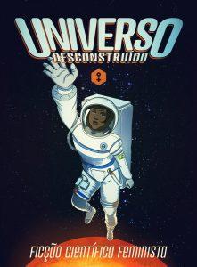 """Capa """"Universo Desconstruído"""""""